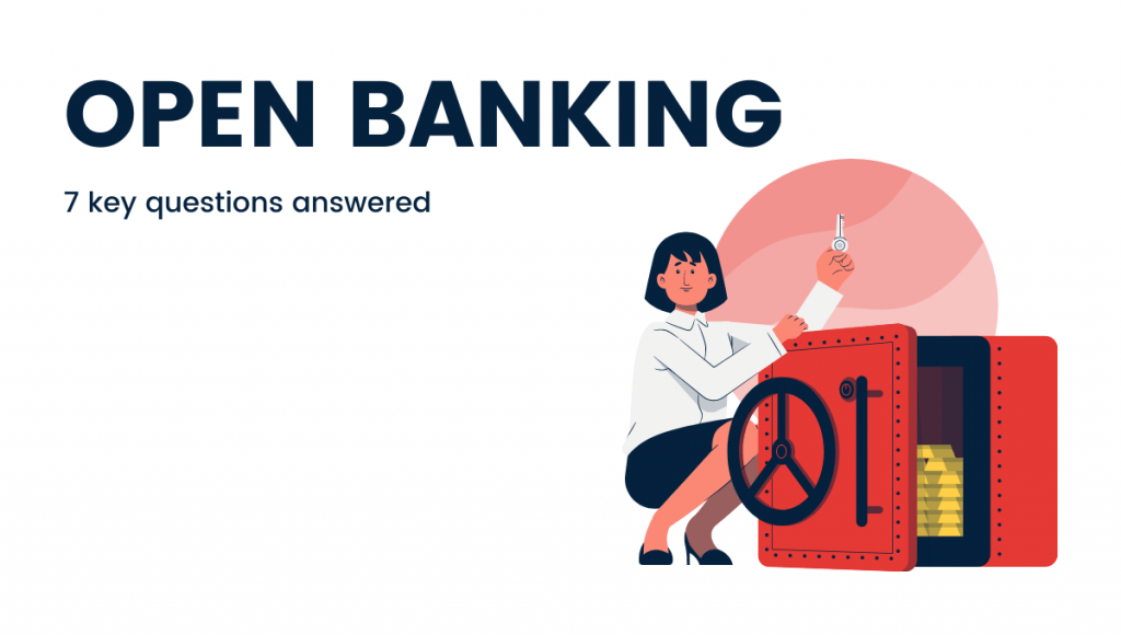Open Banking License and initiative 7 key questions